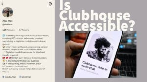 "To the left is the screenshot of AlexKLMan's bio, on the right is an image of a hand holding a phone with the clubhouse app on the screen. on the top right is some graphic text that reads ""is Clubhouse accessible?"""